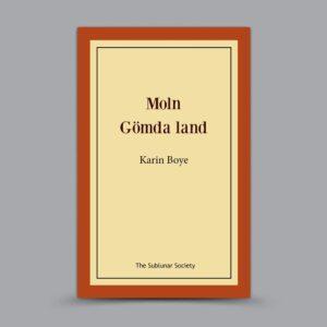 Karin Boye: Moln / Gömda land