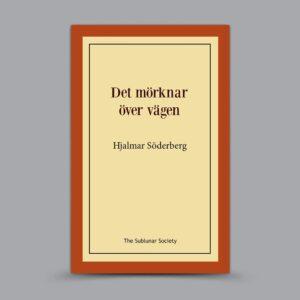 Hjalmar Söderberg: Det mörknar över vägen