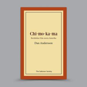 Dan Andersson: Chi-mo-ka-ma – Berättelser från norra Amerika
