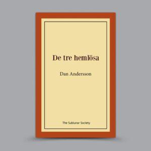 Dan Andersson: De tre hemlösa