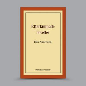 Dan Andersson: Efterlämnade noveller