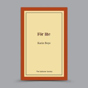 Karin Boye: För lite