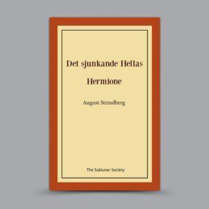 August Strindberg: Det sjunkande Hellas / Hermione