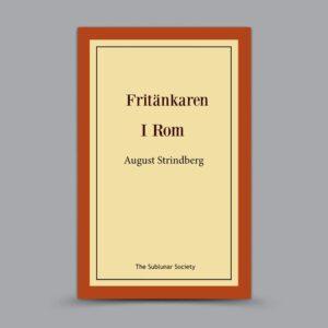 August Strindberg: Fritänkaren / I Rom
