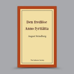August Strindberg: Den fredlöse / Anno 48