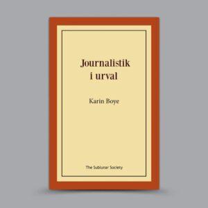 Karin Boye: Journalistik i urval