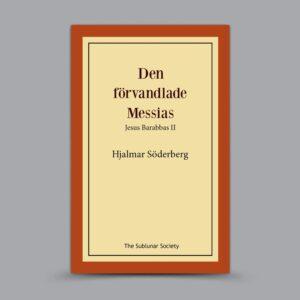 Hjalmar Söderberg: Den förvandlade Messias –  Jesus Barabbas II