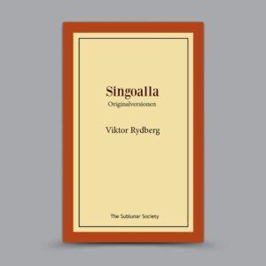 Viktor Rydberg: Singoalla – Originalversionen