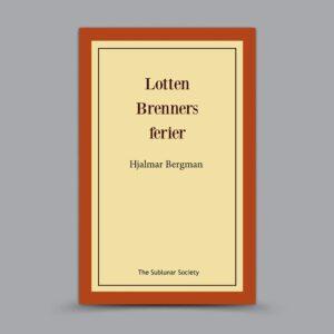 Hjalmar Bergman: Lotten Brenners ferier