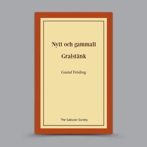 Gustaf Fröding: Nytt och gammalt / Gralstänk