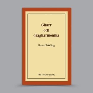 Gustaf Fröding: Gitarr och dragharmonika
