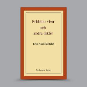 Erik Axel Karlfeldt: Fridolins visor och andra dikter