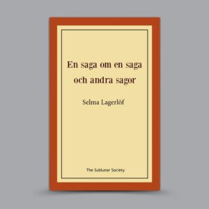 Selma Lagerlöf : En saga om en saga och andra sagor