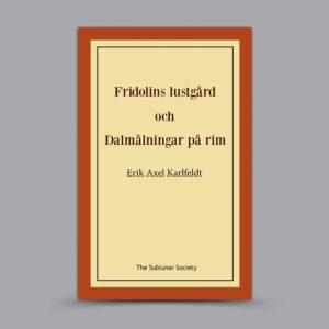Erik Axel Karlfeldt: Fridolins lustgård och Dalmålningar på rim