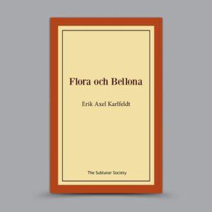 Erik Axel Karlfeldt: Flora och Bellona