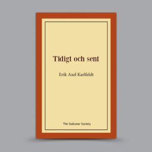 Erik Axel Karlfeldt: Tidigt och sent