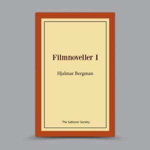Hjalmar Bergman: Filmnoveller I