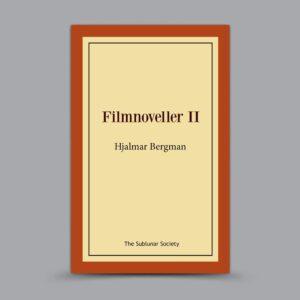 Hjalmar Bergman: Filmnoveller II