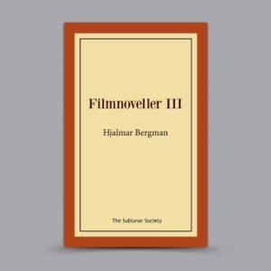 Hjalmar Bergman: Filmnoveller III