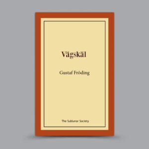 Gustaf Fröding: Vägskäl