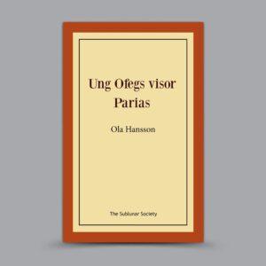 Ola Hansson: Ung Ofegs visor / Parias
