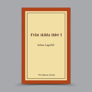 Selma Lagerlöf: Från skilda tider I