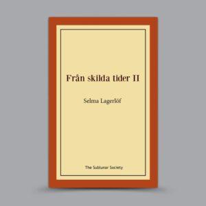 Selma Lagerlöf: Från skilda tider II