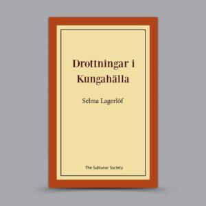 Selma Lagerlöf: Drottningar i Kungahälla