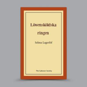 Selma Lagerlöf: Löwensköldska ringen –  Del 1