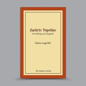 Zachris Topelius: Utveckling och mognad