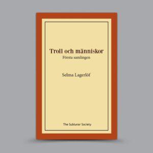 Selma Lagerlöf: Troll och människor – Första samlingen