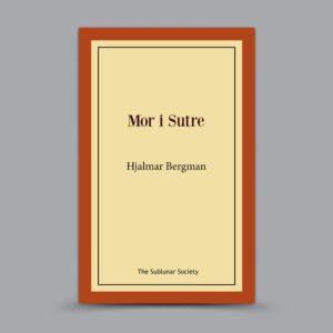 Hjalmar Bergman: Mor i Sutre