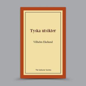 Vilhelm Ekelund: Tyska utsikter