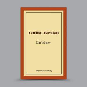 Elin Wägner: Camillas äktenskap