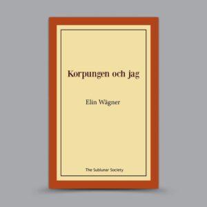 Elin Wägner: Korpungen och jag