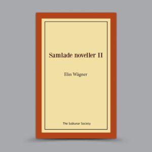 Elin Wägner: Samlade noveller II