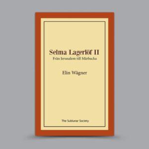Elin Wägner: Selma Lagerlöf II – Från Jerusalem till Mårbacka