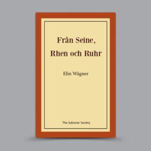 Elin Wägner: Från Seine, Rhen och Ruhr