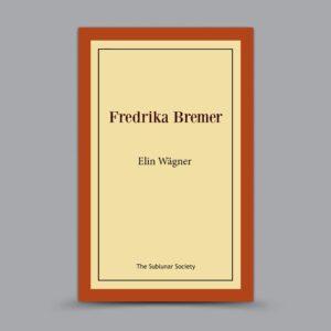 Elin Wägner: Fredrika Bremer