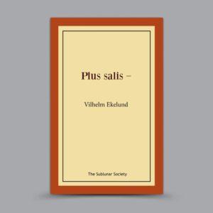 Vilhelm Ekelund: Plus salis –