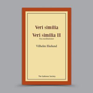 Vilhelm Ekelund: Veri similia & Veri similia II