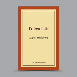 August Strindberg: Fröken Julie