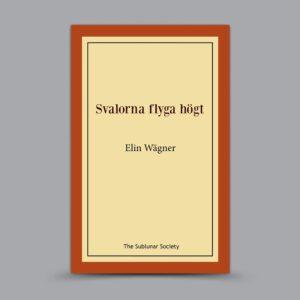 Elin Wägner: Svalorna flyga högt