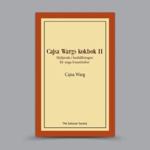 Cajsa Warg: Cajsa Wargs kokbok – Hjelpreda i hushållningen för unga fruentimber II