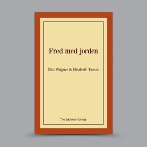 Elin Wägner & Elisabeth Tamm: Fred med jorden
